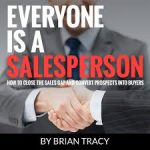 Everyone Is In Sales by Cindy Stradling CSP, CPC